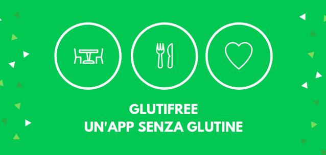 GlutiFree - l'app per chi soffre di celiachia o è intollerante al glutine