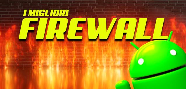 I migliori FIREWALL da installare su Android