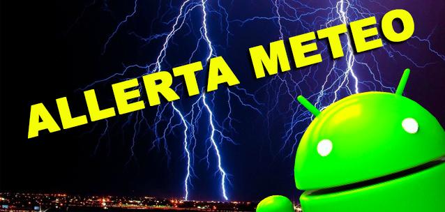 ALLERTA METEO – ecco le migliori app per Android