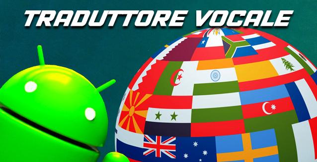 TRADUTTORE VOCALE - le migliori app per Android