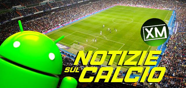 Le migliori app Android per le NOTIZIE sul CALCIO