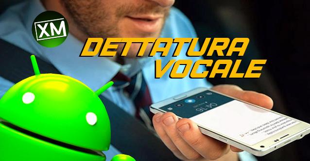 DETTATURA VOCALE - le migliori applicazioni per Android
