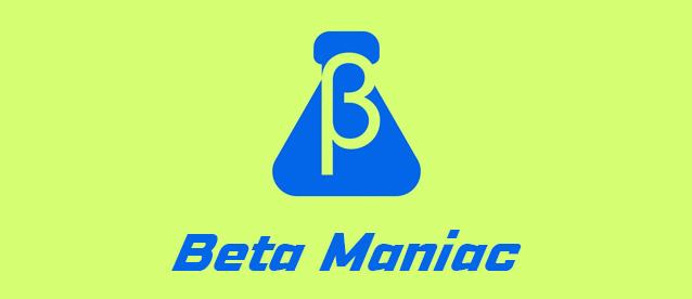 Beta Maniac