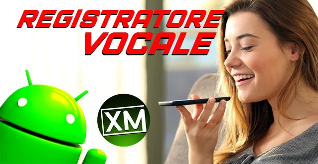 REGISTRATORE VOCALE - le migliori app Android