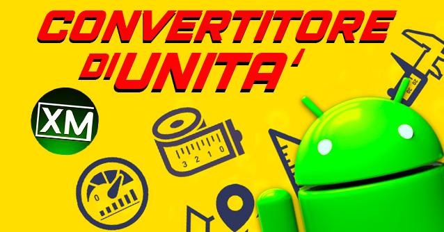 CONVERTITORE DI UNITA' – le migliori app Android