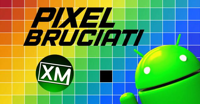 Le migliori app Android per trovare i PIXEL BRUCIATI