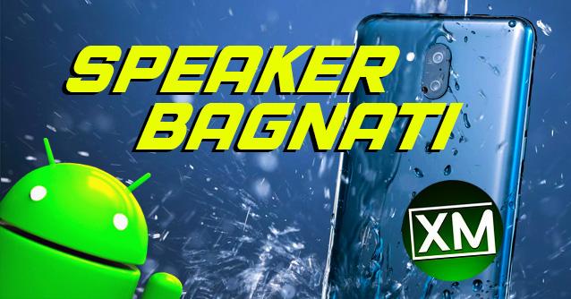 Le migliori app Android per pulire gli SPEAKER BAGNATI