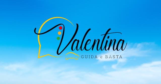 Valentina - Guida e Basta