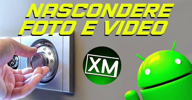 NASCONDERE FOTO E VIDEO - le migliori app Android