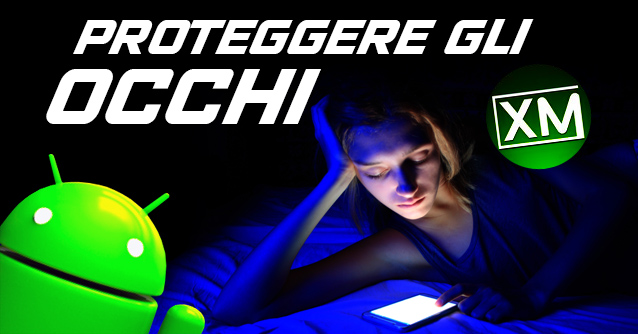 Le migliori app Android per PROTEGGERE gli OCCHI