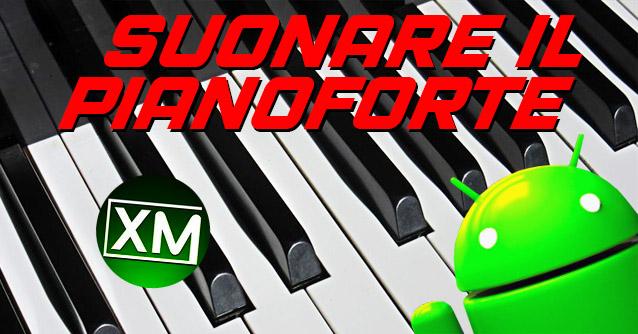 Le migliori app Android per SUONARE il PIANOFORTE