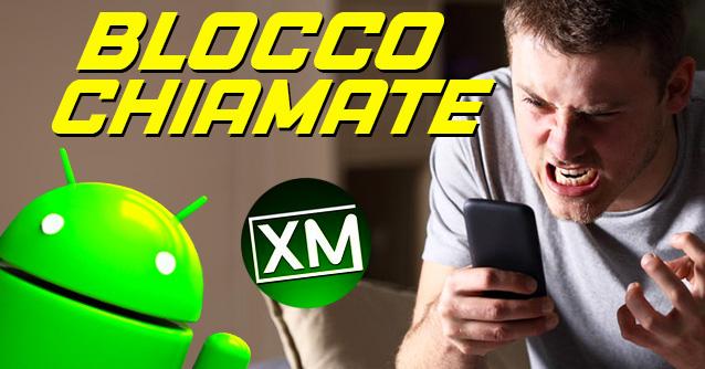 BLOCCO CHIAMATE - le migliori app Android