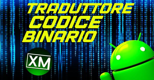TRADUTTORE CODICE BINARIO - le migliori app Android