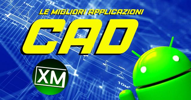 Le migliori applicazioni CAD da provare su Android