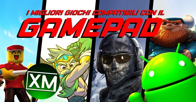 i migliori giochi Android compatibili con i GAMEPAD