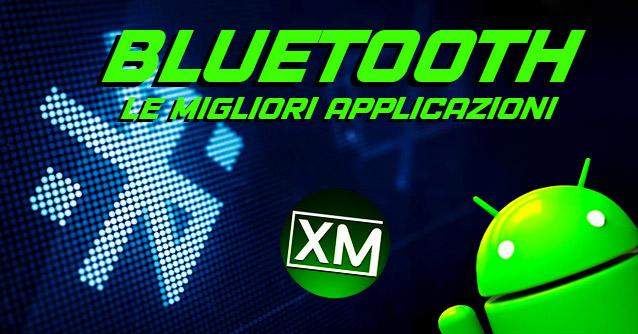 Le migliori app Android per gestire il BLUETOOTH